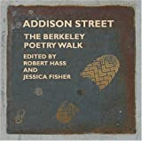 Addison Street Anthology, The: Berkeley's Poetry Walk (1890771945) by Robert Hass