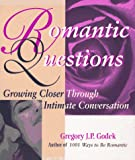 Romantic Questions: Growing Closer Through Intimate Conversation (1570711526) by Godek, Gregory J. P.