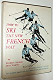 How To Ski The New French Way