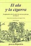 El Ala y la cigarra : fragmentos de la poesía arcaica griega no épica