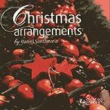 Christmas Arrangements by Daniel Santamaria
