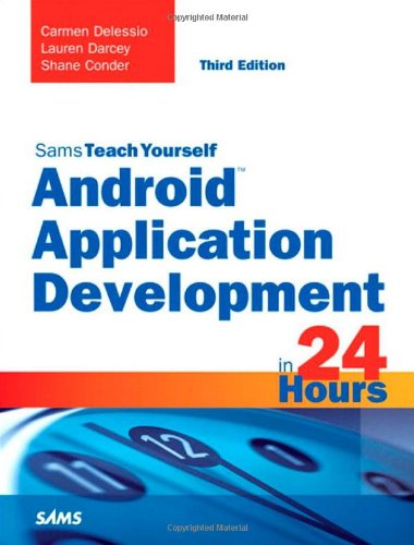 Android Application Development in 24 Hours, Sams Teach Yourself (Sams Teach Yourself in 24 Hrs)