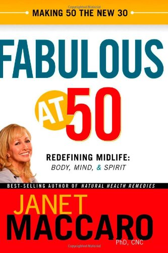 Fabulous at 50: Redefining midlife: body, mind and spirit, Maccaro, Janet