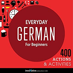 Everyday German for Beginners - 400 Actions & Activities Audiobook