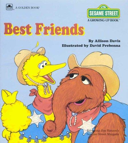 Best Friends Sesame Street (A Growing-Up Book), ALLISON DAVIS