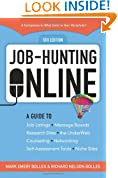 Job-Hunting Online: A Guide to Job Listings, Message Boards, Research Sites, the UnderWeb, Counseling, Networking, Self-Assessment Tools, Niche Sites ... Your Parachute: Guide to Job-Hunting Online)