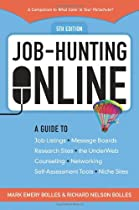 Job-Hunting Online: A Guide to Job Listings, Message Boards, Research Sites, the UnderWeb, Counseling, Networking, Self-Assessment Tools, Niche Sites (Job Hunting on the Internet (Online))
