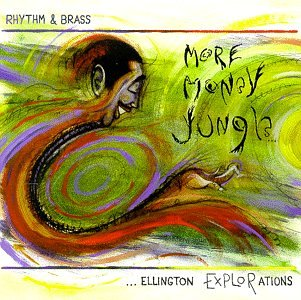 More Money Jungle: Ellington Explorations by Rhythm & Brass