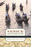 img - for Venice, the Tourist Maze: A Cultural Critique of the World's Most Touristed City book / textbook / text book