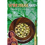 Eat Your Disease Away ~ Maiysha T Clairborne MD