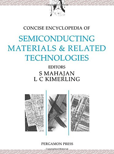 Concise Encyclopedia of Semiconducting Materials & Related Technologies (Advances in Materials Sciences and Engineering)