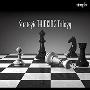 Strategic Thinking Trilogy Audiobook