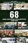 68 : Une histoire collective, 1962-1981 par Arti�res
