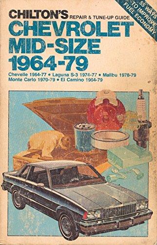 chiltons-repair-tune-up-guide-chevrolet-mid-size-1964-79-chevelle-1964-77-laguna-s-3-1974-77-malibu-