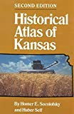 img - for Historical Atlas of Kansas by Socolofsky, Homer E., Self, Huber (1992) Paperback book / textbook / text book