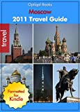 2011 - Moscow Russia Quick City Travel Guide