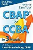 How to Earn Your CBAP or CCBA in 3 Months: My CBAP Journey