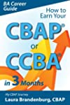 How to Earn Your CBAP or CCBA in 3 Mo...