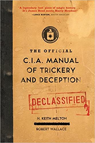 The Official CIA Manual of Trickery and Deception written by H. Keith Melton