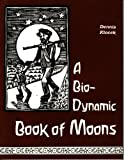 img - for Bio-Dynamic Book of Moons book / textbook / text book