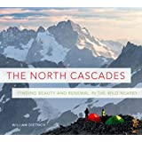 The North Cascades: Finding Beauty and Renewal in the Wild Nearby