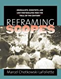 Reframing Scopes: Journalists, Scientists, and Lost Photographs from the Trial of the Century
