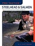 Pro Tactics�: Steelhead & Salmon: Use...