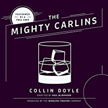 The Mighty Carlins Performance by Collin Doyle Narrated by  full cast