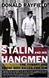 Stalin and His Hangmen: The Tyrant and Those Who Killed for Him (0375757716) by Rayfield, Donald