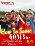 Soccer Football Training DVD: How To Score Goals for Kids (UK) [DVD] [2010]
