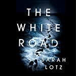 The White Road | Sarah Lotz