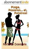 Plage, Passsion... et, Patatras!