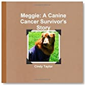 Meggie: A Canine Cancer Survivor'S Story