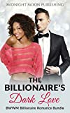 ROMANCE: The Billionaire's Dark Love (BWWM Mail Order Bride Pregnancy Romance Bundle) (Contemporary African American Short Stories)