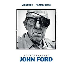 John Ford: Eine Retrospektive der Viennale und des österreichischen Filmmuseums