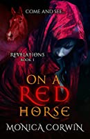 On a Red Horse (Revelations Book 1)