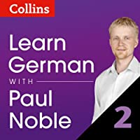 Learn German with Paul Noble, Part 2: German Made Easy with Your Personal Language Coach (       UNABRIDGED) by Paul Noble Narrated by Paul Noble