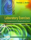 img - for By Thomas Butler - Laboratory Exercises for Competency in Respiratory Care: 2nd (second) Edition book / textbook / text book