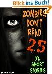 Zombies Don't Read: 25 YA Short Stori...