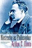 Nietzsche as Philosopher: Expanded Edition (Columbia Classics in Philosophy) (023113519X) by Danto, Arthur C.