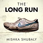 The Long Run | Mishka Shubaly