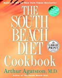 The South Beach Diet Cookbook (Random House Large Print Nonfiction) (0375433430) by Agatston, Arthur S.