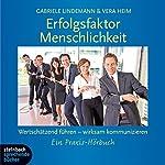 Erfolgsfaktor Menschlichkeit: Wertschätzend Führen - wirksam kommunizieren | Vera Heim,Gabriele Lindemann