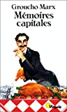 Mémoires capitales (French Edition) (2020086166) by Marx, Groucho