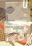 Kamasutra oder die Kunst des Begehrens: Roman