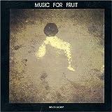 echange, troc Bruce Gilbert - Music for Fruit