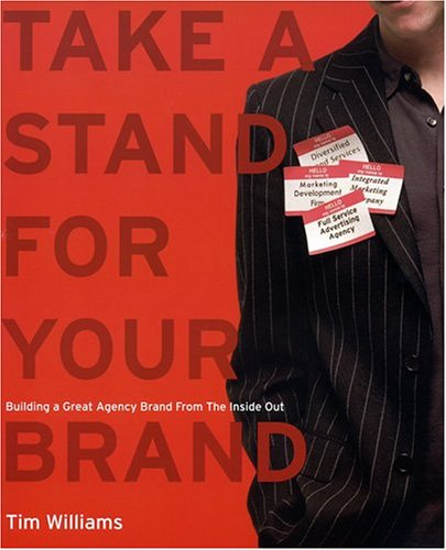 Take a Stand for Your Brand: Building a Great Agency...