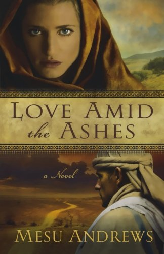 Image of Love Amid the Ashes: A Novel