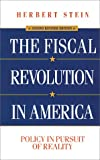 img - for The Fiscal Revolution in America: Policy in Pursuit of Reality book / textbook / text book