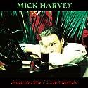 Harvey, Mick - Intoxicated Man/Pink Elephants (2 Discos) [Audio CD]<br>$815.00